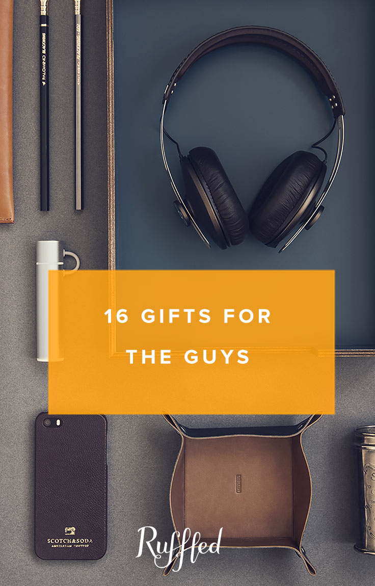 Gift Guide For The Modern Guys