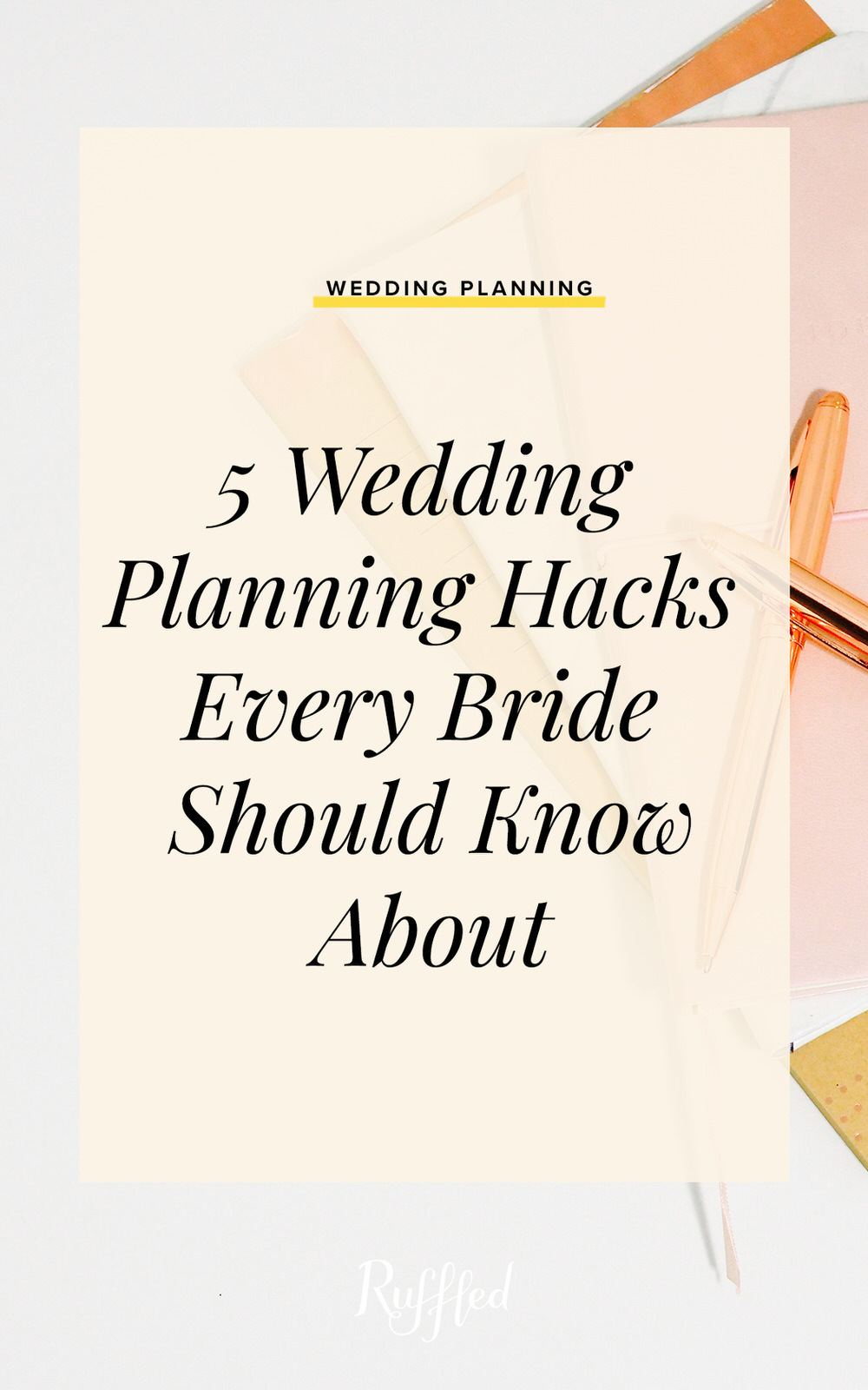 5 Wedding Planning Hacks Every Bride Should Know...