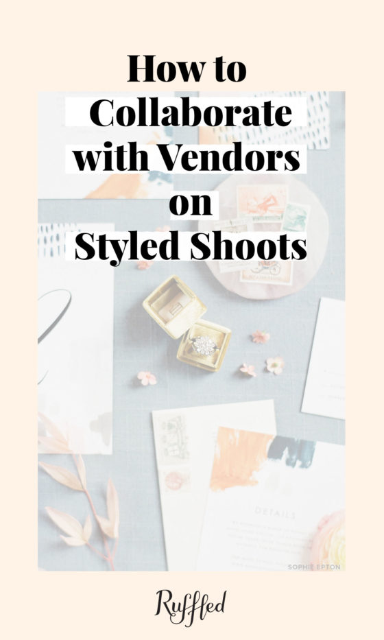 How to Collaborate with Vendors on Styled Shoots