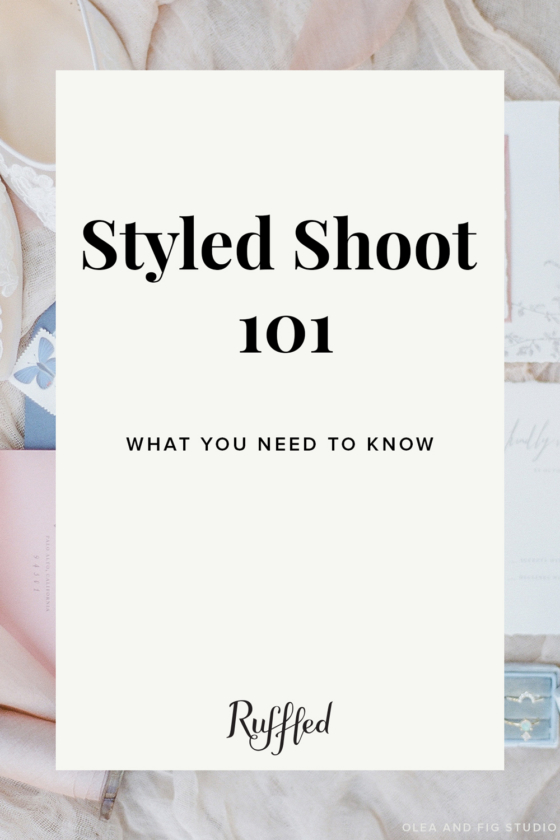 Never Done a Styled Shoot? Read This.