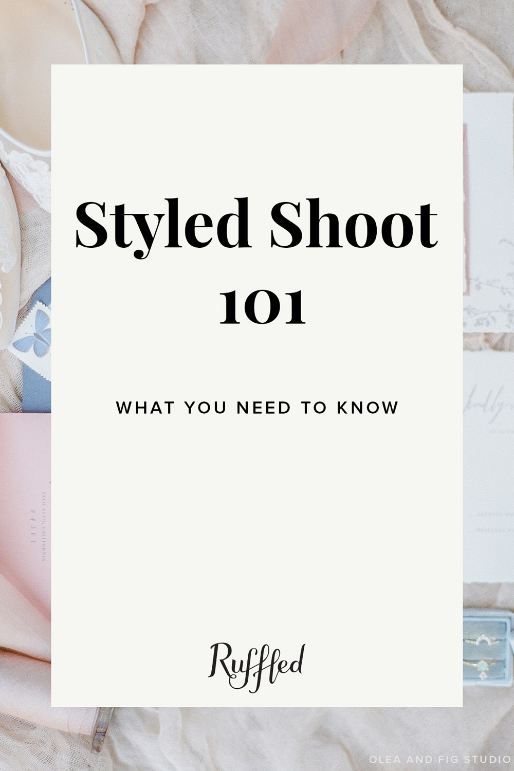 Styled shoots 101